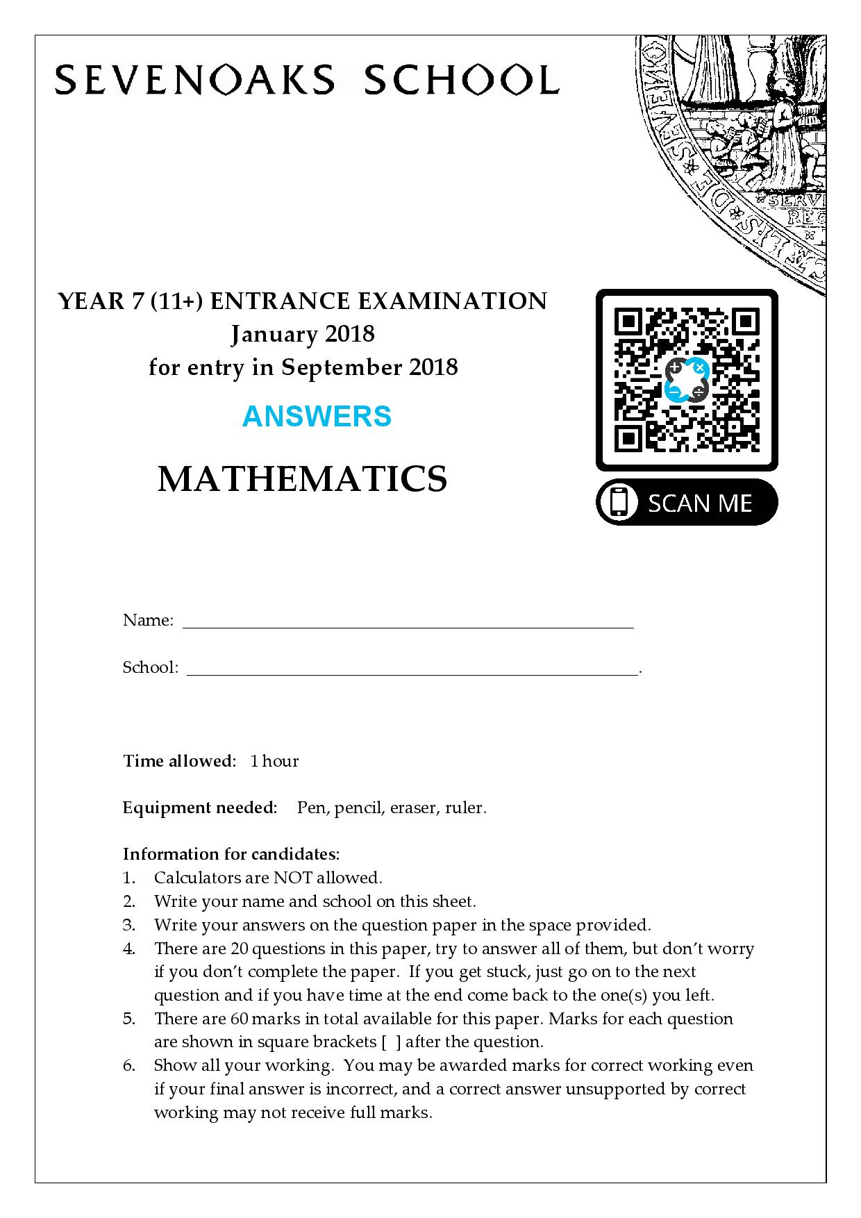 Sevenoaks School YEAR 7 11 ENTRANCE EXAMINATION January 2018 for entry in September 2018 MATHEMATICS Answer Paper page 001 1