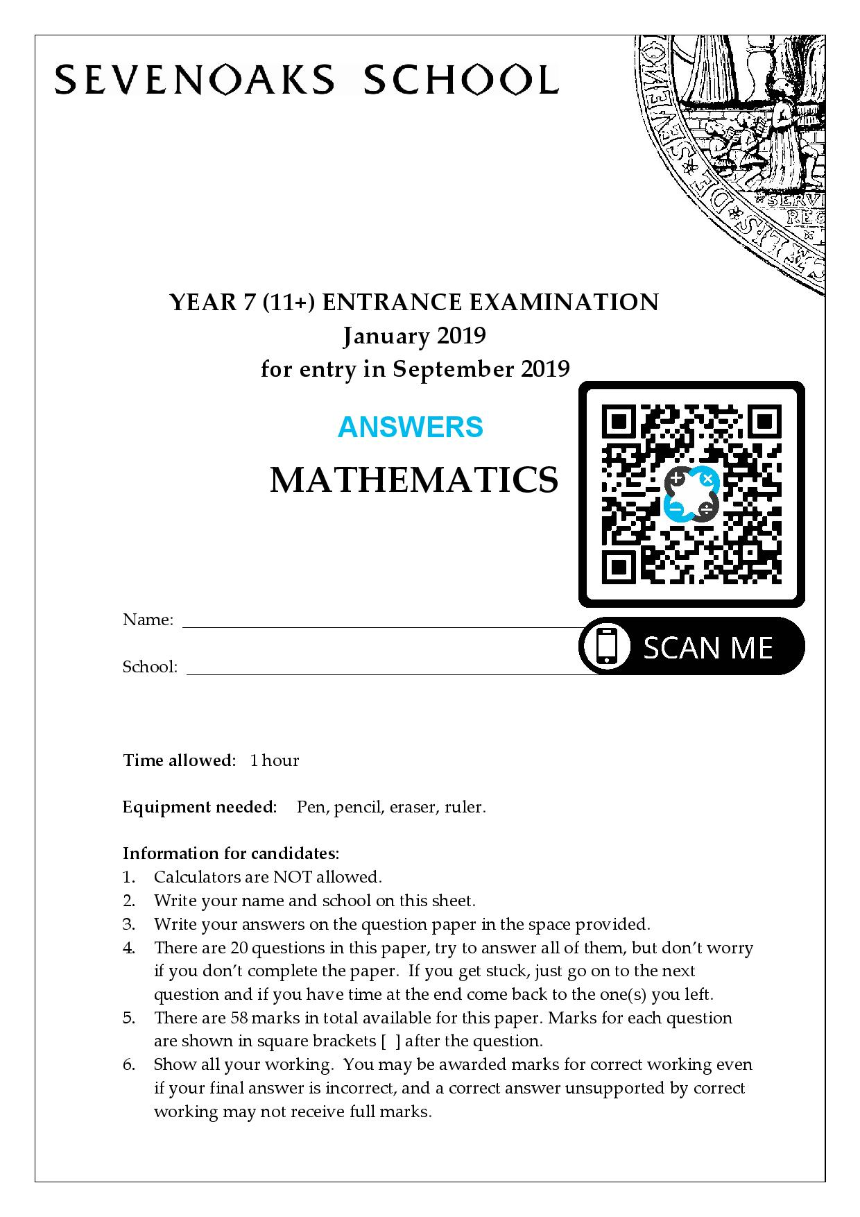 Sevenoaks School YEAR 7 11 ENTRANCE EXAMINATION January 2019 for entry in September 2019 MATHEMATICS Answer Paper page 001